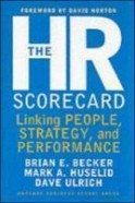 The HR Scorecard: Linking People, Strategy, & Performance