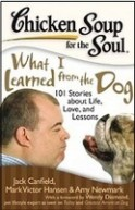 Chicken Soup For The Soul : What I Learned From The Dog