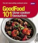 Good Food: 101 Slow Cooker Favourites Triple-tested Recipes