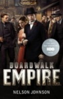 Boardwalk Empire\nThe Birth, High Times and the Corruption of\nAtlantic City