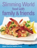 Slimming World Food with Family & Friends: Great Food for Healthy Living