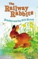 Bracken and the Wild Bunch: Railway Rabbits (Book - 11)