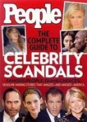 People the Complete Guide to Celebrity Scandals: Famous People, Bumb Choices: Headline-Making Stories Amazed--Andamused--America