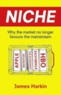 Niche : Why the Market No Longer Favours the Mainstream