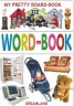 My Pretty Board Books - Word-Book