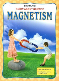 Know About: Magnetism