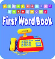 First Padded Board Book - First Word Book