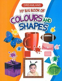 MY BIG BOOK OF COLOURS & SHAPES