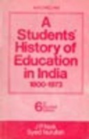 A STUDENT HISTORY OF EDU. IN INDIA 1800-1973