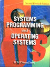 Systems Programming & Operating Systems (Second Revised Edition),Dhamdhere