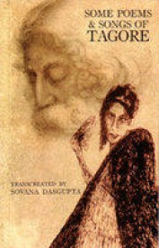 SOME POEMS AND SONGS OF TAGORE