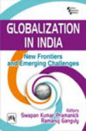 Globalization in India: New Frontiers Emerging Challenges, Pramanick & Ganguly ?