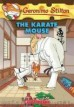 The Karate Mouse: 40 (Geronimo Stilton #40) [Mass Market Paperback]