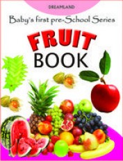 Baby's First Pre-School Series - Fruits