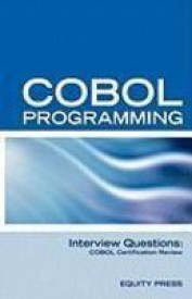 COBOL Programming Interview Questions: COBOL Job Interview Review Guide, 88 Pages