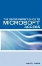 The Programmer's Guide to Microsoft Access: Microsoft Access Interview Questions Answers and Explanations
