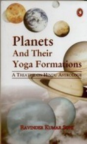 Planets and Their Yoga Formations: A Treatise on Hindu Astrology