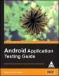 Android Application Testing Guide: Build intensively tested and bug free Android applications